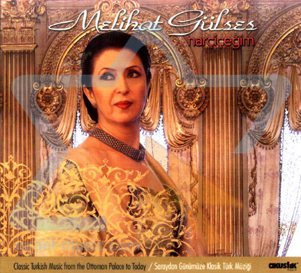 Classic Turkish Music from the Ottoman Palace to Today by Melihat Gulses