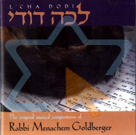 L'cha Dodi Par Rabbi Menachem Goldberger
