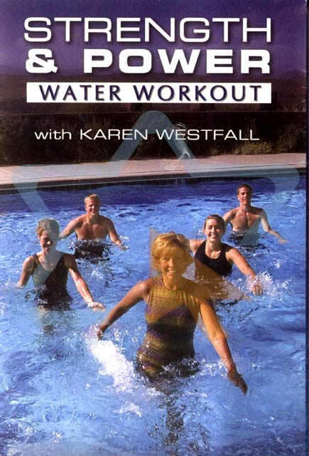 Strength and Power - Water Workout By Karen Westfall