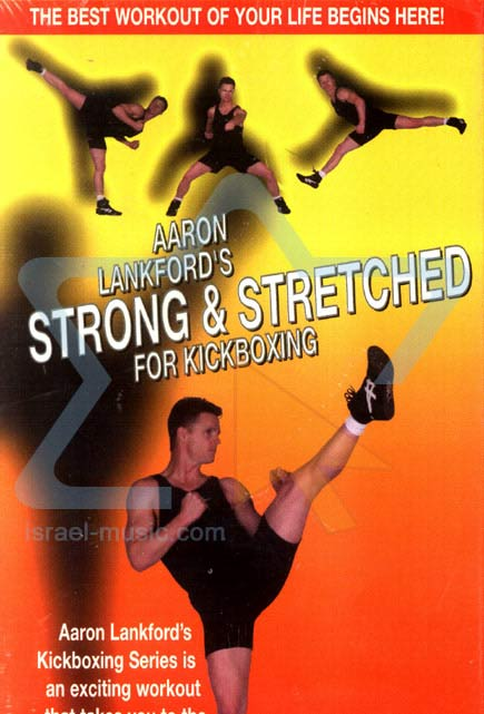 Strong and Streched - For Kickboxing Par Aaron Lankford