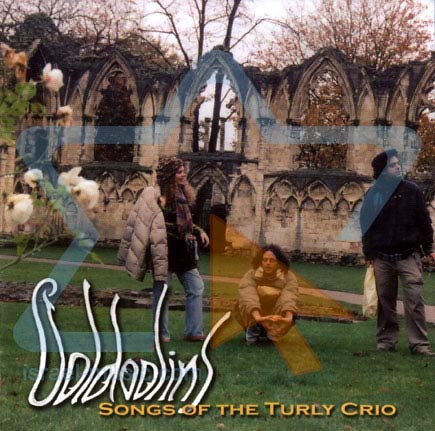 Songs of the Turly Crio by Goldoolins