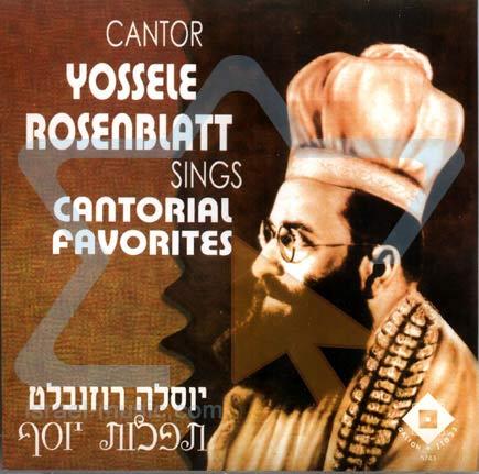 Cantorial Favorites Par Cantor Yossele Rosenblatt