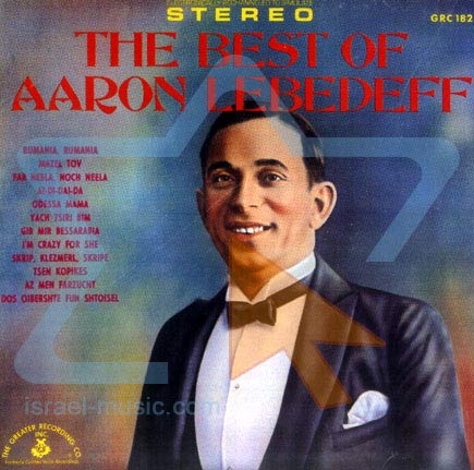 The Best of Aaron Lebedeff by Cantor Aaron Lebedeff