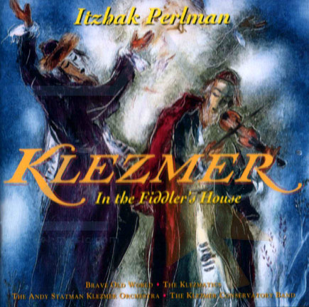 Klezmer - In the Fiddler&#039;s House by Itzhak Perlman
