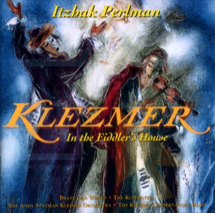 Klezmer - In the Fiddler's House by Itzhak Perlman