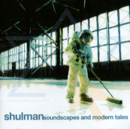 Soundscapes and Modern Tales by Shulman