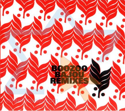 Boozoo Bajou Remixes by Boozoo Bajou