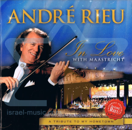In Love with Maastricht - A Tribute to My Hometown by André Rieu