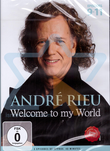 Welcome to my World: Episodes 9-11 By André Rieu