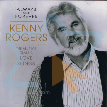 Always and Forever - The All Time Classic Love Songs by Kenny Rogers