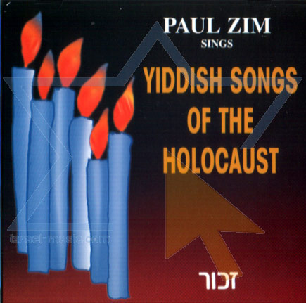 Yiddish Songs of the Holocaust by Paul Zim