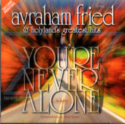 You're Never Alone by Avraham Fried