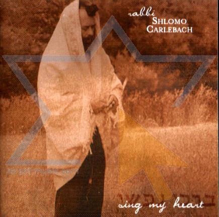 Sing My Heart by Shlomo Carlebach
