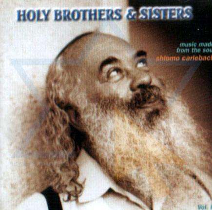 Holy Brothers and Sisters Di Shlomo Carlebach