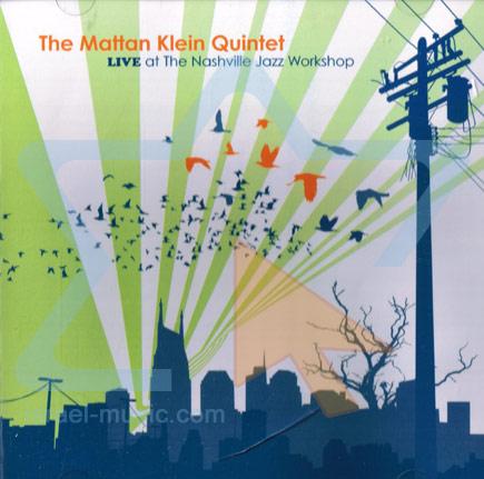 Live at The Nashville Jazz Workshop by The Mattan klein Quintet