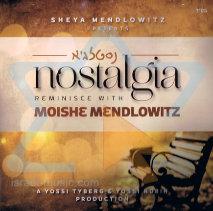 Nostalgia by Moishe Mendlowitz