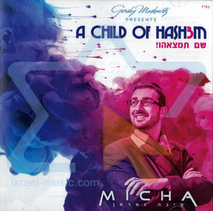 A Child Of Hashem by Micha Gamerman