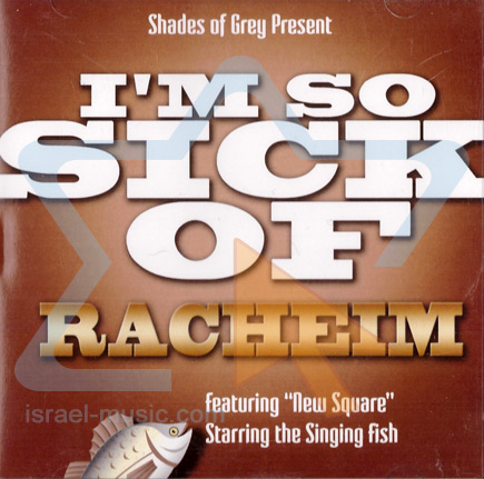I'm So Sick Of Racheim Par Gershon Veroba