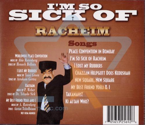 I'm So Sick Of Racheim by Gershon Veroba