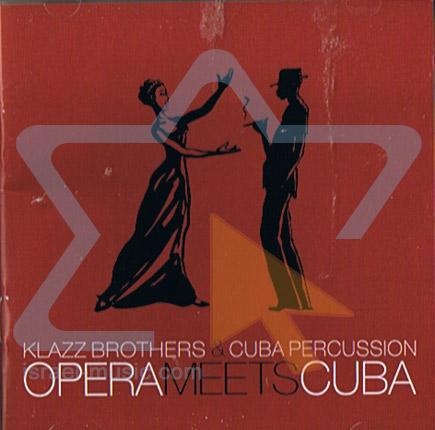 Opera Meets Cuba - Klazz Brothers & Cuba Percussion