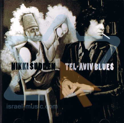 Tel-Aviv Blues by Nikki Sudden
