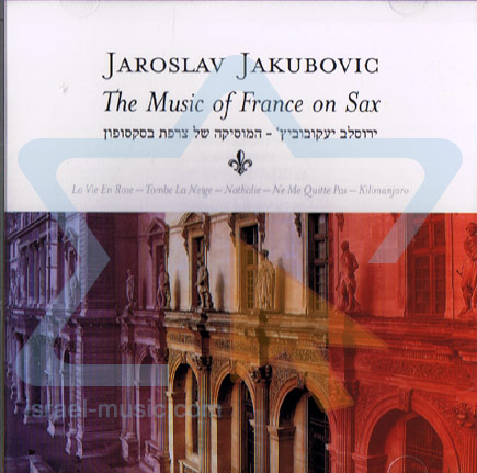 The Music Of France On Sax by Jaroslav Jakubovic