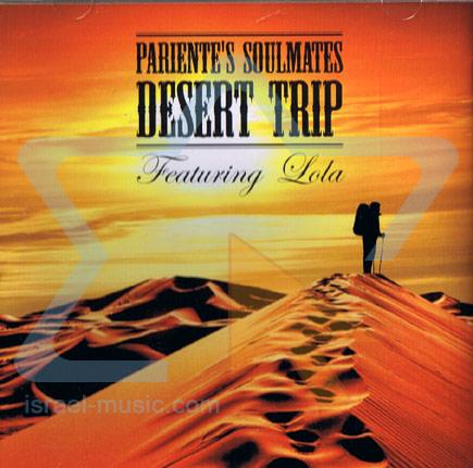 Desert Trip by Pariente's Soulmates