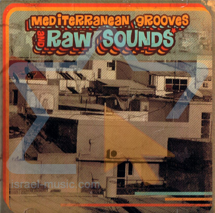 Mediterranean Grooves And Raw Sounds by Various