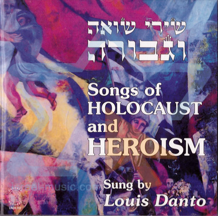 Songs of the Holocaust and Heroism by Cantor Louis Danto
