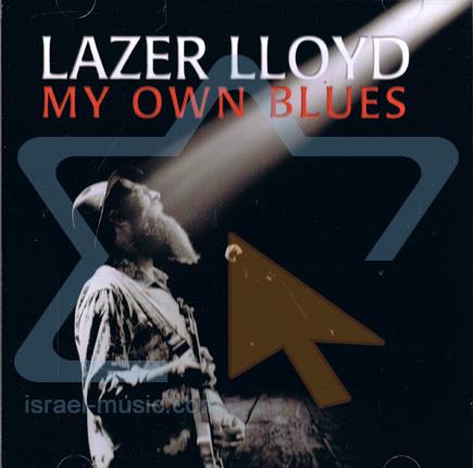 My Own Blues by Lazer Lloyd