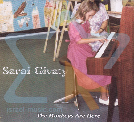 The Monkeys Are Here by Sarai Givaty