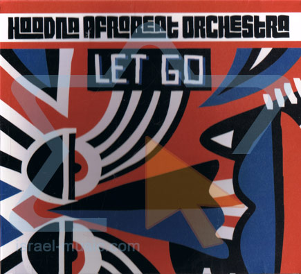 Let Go by Hoodna Afrobeat Orchestra