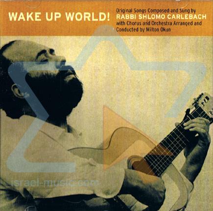 Wake Up World! by Shlomo Carlebach