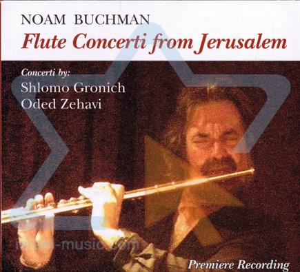 Flute Concerti From Jerusalem - Noam Buchman