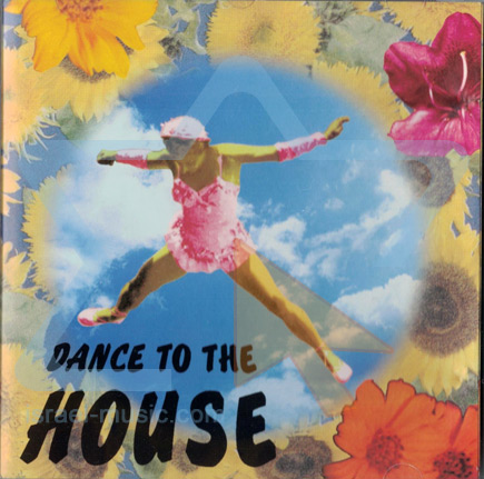 Dance to the House Par Various