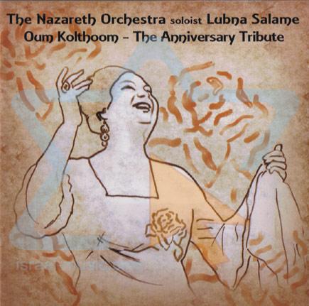 100 Year Anniversary - Tribute to Oum Kolthoum Par The Arab Orchestra of Nazareth