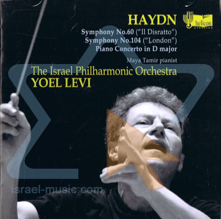"Hayden: Symphony No. 60 (""Il Disratto"") / No. 104 (""London"") by The Israel Philharmonic Orchestra"