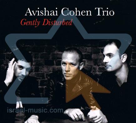 Gently Disturbed by Avishai Cohen Trio