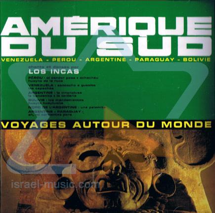 Voyages Autour Du Monde by Los Incas