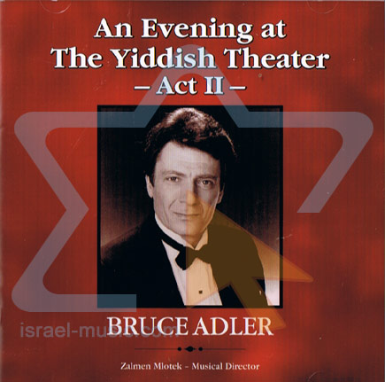 An Evening at the Yiddish Theatre - Act 2 by Bruce Adler
