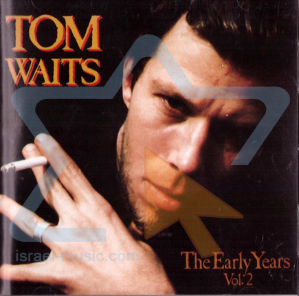 The Early Years Vol. 2 by Tom Waits