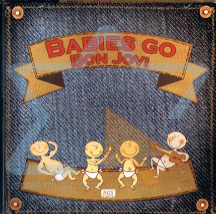 Babies Go Bon Jovi by Sweet Little Band