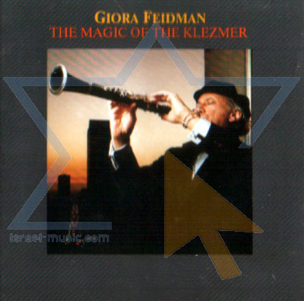 The Magic of the Klezmer by Giora Feidman