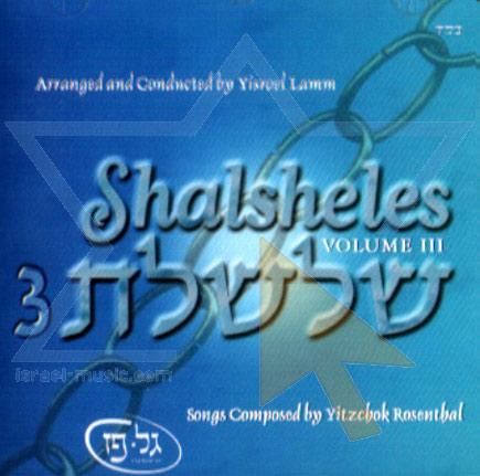 Shalsheles - Volume 3 by Shalsheles