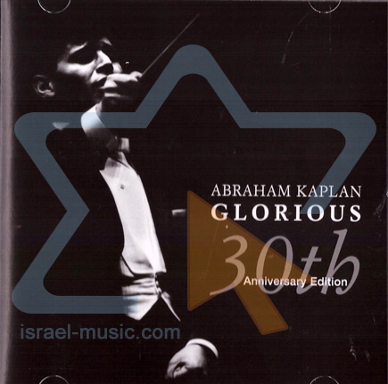 Glorious - 30th Anniversary Edition by Abraham Kaplan