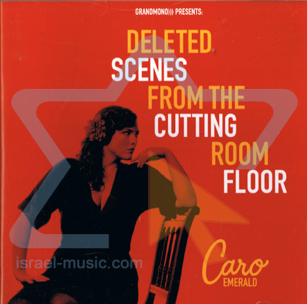 Scenes From the Cutting Room Floor by Caro Emerald