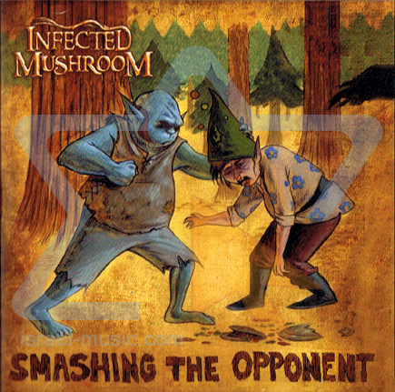 Smashing The Opponent के द्वारा Infected Mushroom