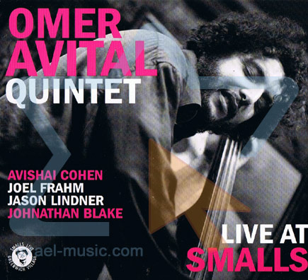 Live At Smalls by Omer Avital Quintet