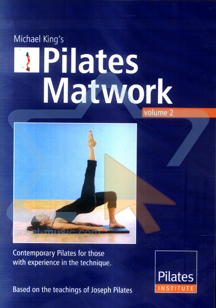 Pilates Matwork - Vol.2 by Michael King