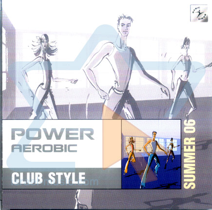 Power Aerobic Club Style - Summer 2006 by Various